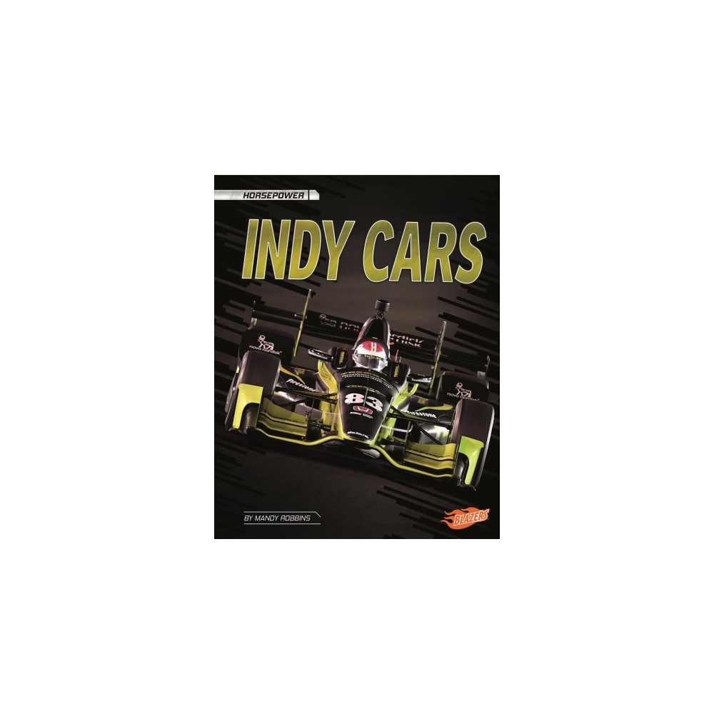 Indy Cars - (Blazers) by Carrie A. Braulick (Paperback)