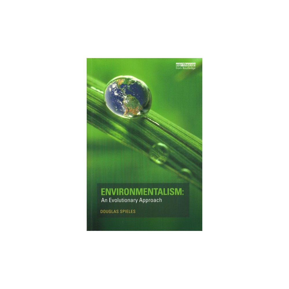 Environmentalism : An Evolutionary Approach - by Douglas Spieles (Paperback)