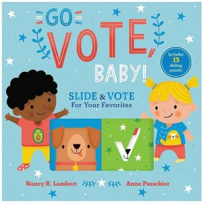 Go Vote, Baby - by Nancy Lambert (Board Book)