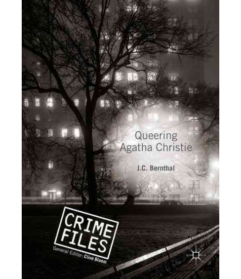 Queering Agatha Christie : Revisiting the Golden Age of Detective Fiction (Hardcover) (J. C. Bernthal) - image 1 of 1