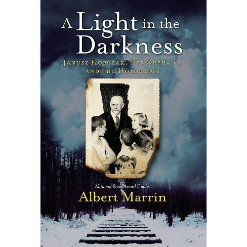 A Light in the Darkness - by  Albert Marrin (Hardcover) - image 1 of 1