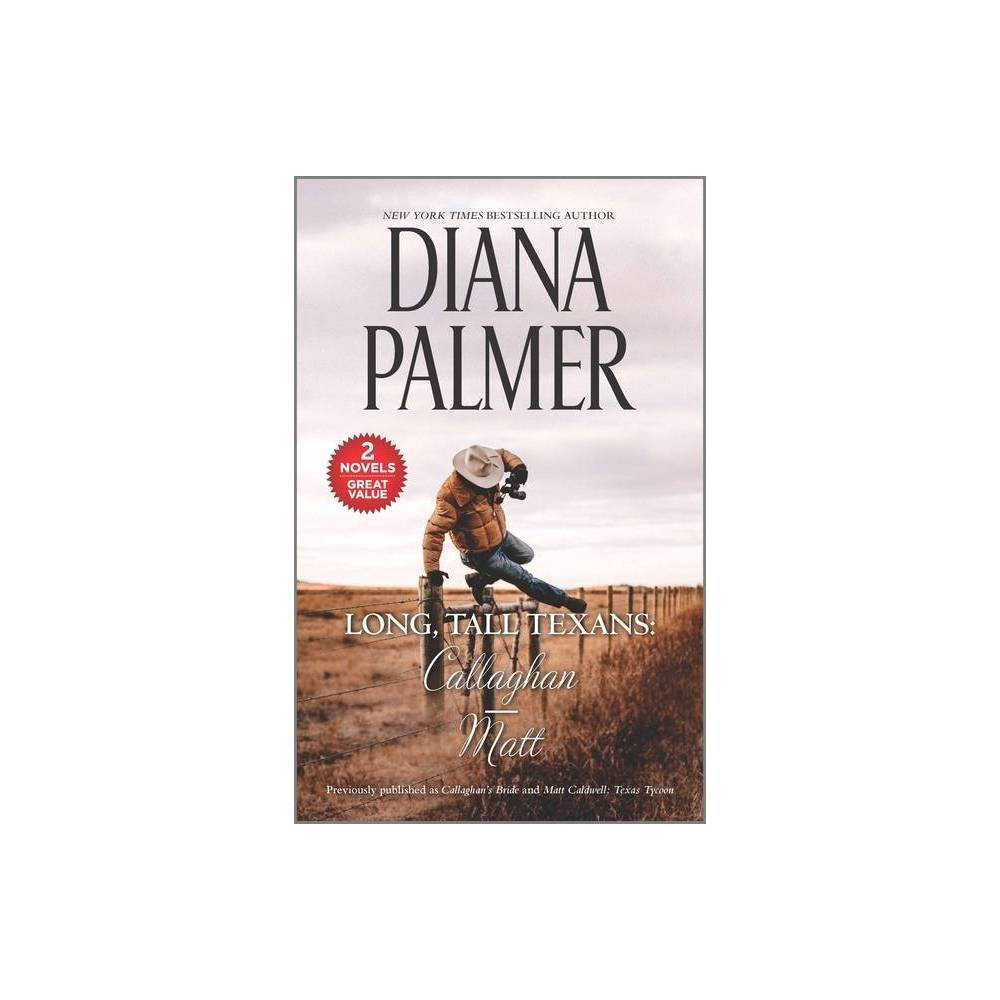 Long Tall Texans Callaghan Matt Harl Mmp 2in1 Diana Palmer By Diana Palmer Paperback