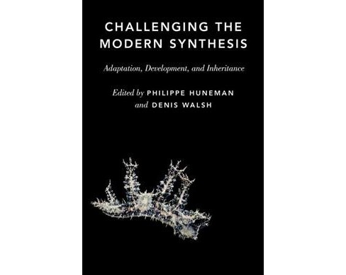 Challenging the Modern Synthesis : Adaptation, Development, and Inheritance -  (Hardcover) - image 1 of 1