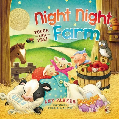 Night Night Farm : Touch and Feel (Hardcover)(Amy Parker)