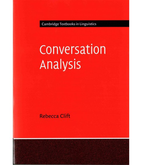 Conversation Analysis (Paperback) (Rebecca Clift) - image 1 of 1