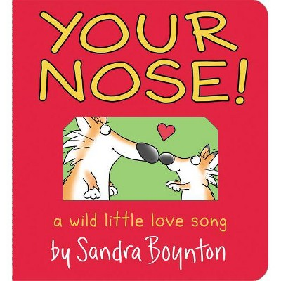 Your Nose! - (Boynton on Board) by Sandra Boynton (Board Book)