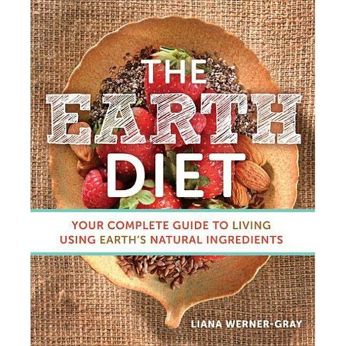 The Earth Diet - by  Liana Werner-Gray (Paperback) - image 1 of 1