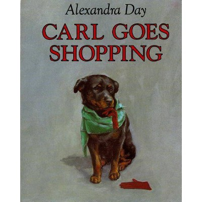 Carl Goes Shopping - by  Alexandra Day (Board Book)