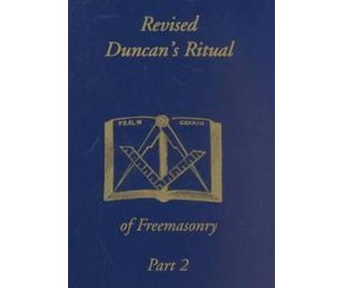 Duncan's Masonic Ritual and Monitor : To the Degrees of Mark Master, Past Master, Most Excellent Master, - image 1 of 1