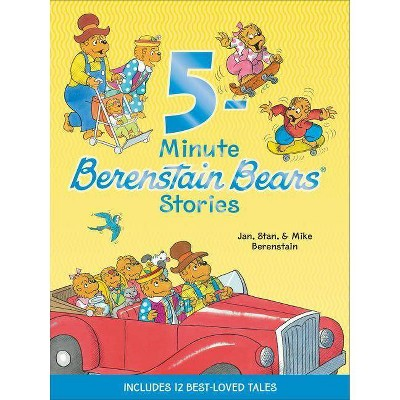 Berenstain Bears: 5-Minute Berenstain Bears Stories - by Mike Berenstain (Hardcover)