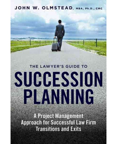 Lawyer's Guide to Succession Planning : A Project Management Approach for Successful Law Firm - image 1 of 1
