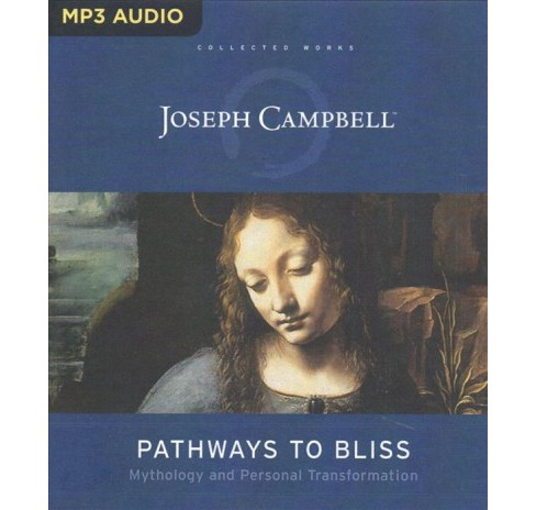 Pathways to Bliss : Mythology and Personal Transformation -  by Joseph Campbell (MP3-CD) - image 1 of 1