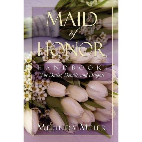 Maid of Honor Handbook - by  Melinda Meier (Paperback) - image 1 of 1