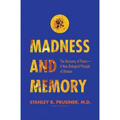 Madness and Memory - by  Stanley B Prusiner (Paperback) - image 1 of 1