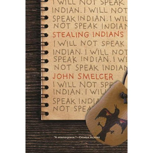 Stealing Indians - by  John Smelcer (Paperback) - image 1 of 1