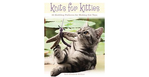Knits for Kitties : 25 Knitting Patterns for Making Cat Toys (Paperback) (Sara Elizabeth Kellner) - image 1 of 1