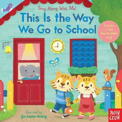 This Is the Way We Go to School - (Sing Along with Me!) (Board Book)
