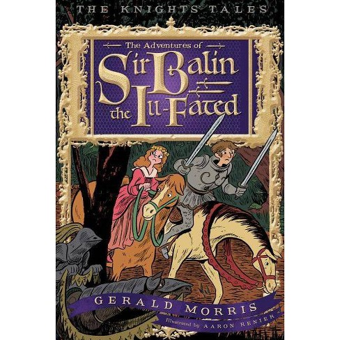 The Adventures of Sir Balin the Ill-Fated - (Knights' Tales) by  Gerald Morris (Paperback) - image 1 of 1