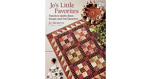 Jo's Little Favorites : Timeless Quilts from Scraps and Fat Quarters (Paperback) (Jo Morton) - image 1 of 1