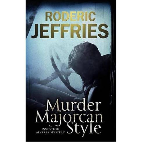 Murder, Majorcan Style - (Inspector Alvarez Novels) by  Roderic Jeffries (Hardcover) - image 1 of 1