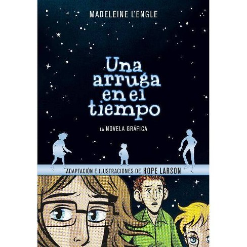 Una Arruga En El Tiempo: La Novela Gr�fica / A Wrinkle in Time: The Graphic - by  Madeleine L'Engle - image 1 of 1