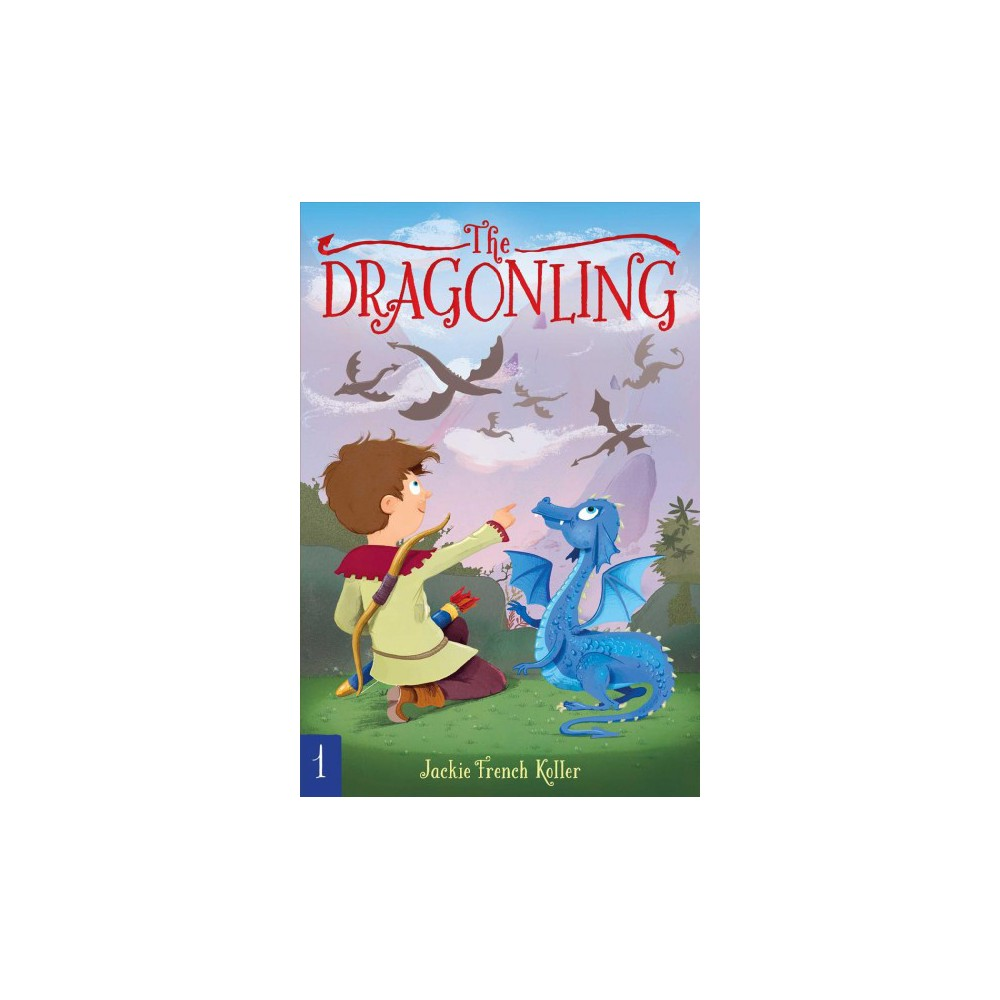 Dragonling - Reprint (Dragonling) by Jackie French Koller (Hardcover)