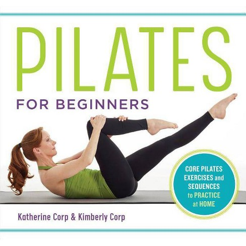 Pilates for Beginners - by  Katherine Corp & Kimberly Corp (Paperback) - image 1 of 1