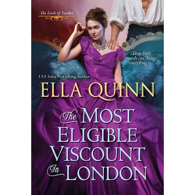 The Most Eligible Viscount in London - (Lords of London) by Ella Quinn (Paperback)