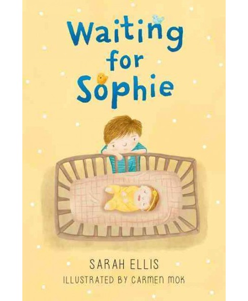 Waiting for Sophie -  by Sarah Ellis (Hardcover) - image 1 of 1