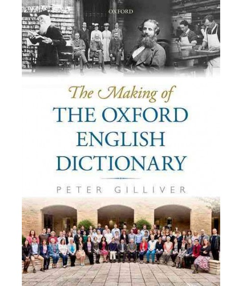 Making of the Oxford English Dictionary (Hardcover) (Peter Gilliver) - image 1 of 1