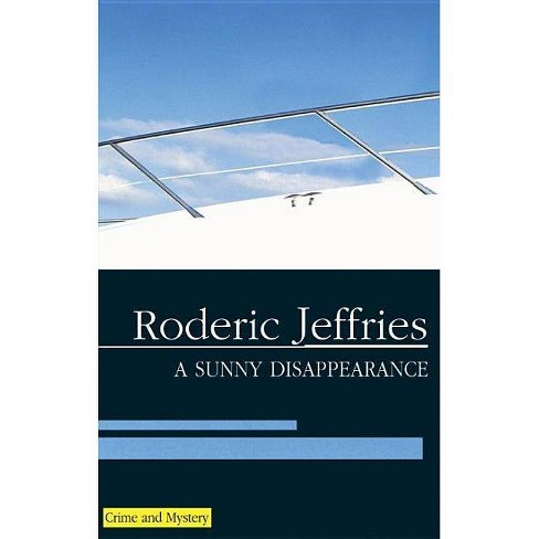 A Sunny Disappearance - (Severn House Large Print) by  Roderic Jeffries (Hardcover) - image 1 of 1