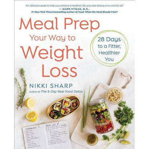 Meal Prep Your Way to Weight Loss - by  Nikki Sharp (Paperback) - image 1 of 1