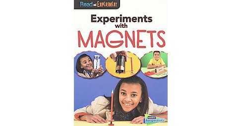 Experiments With Magnets (Paperback) (Isabel Thomas) - image 1 of 1