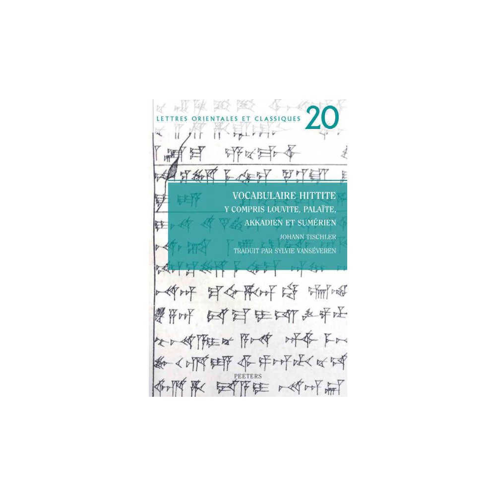 Vocabulaire Hittite Y Compris Louvite, Palaite, Akkadien Et Sumerien (Paperback) (J. Tischler & S.