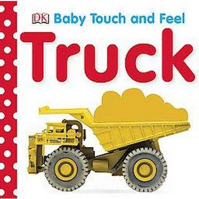 Trucks ( Baby Touch and Feel)by Dorling Kindersley Inc. (Board Book)