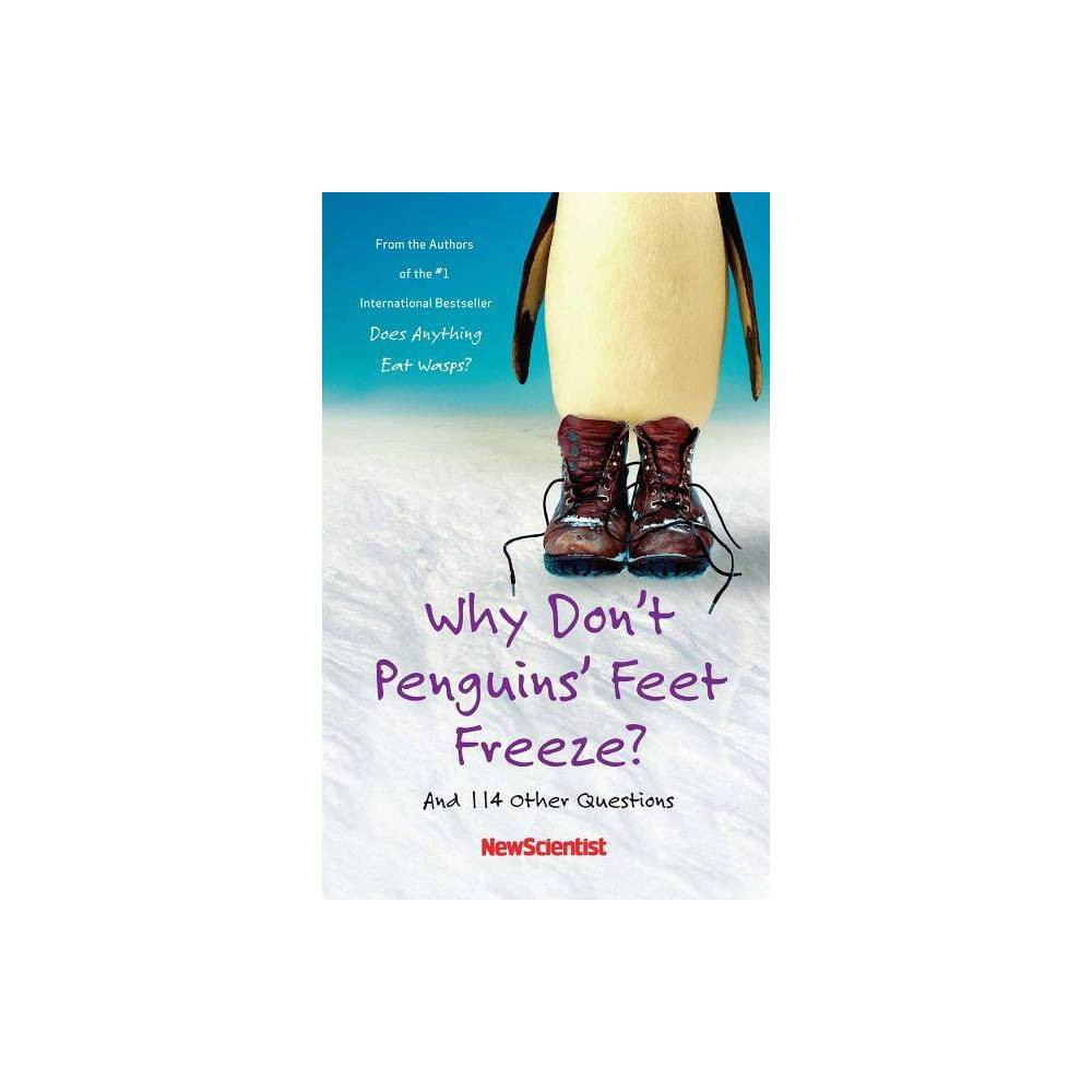Why Don T Penguins Feet Freeze Paperback