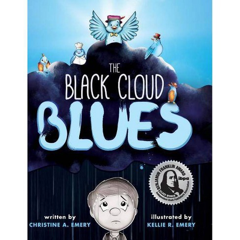 The Black Cloud Blues - by  Christine a Emery (Hardcover) - image 1 of 1