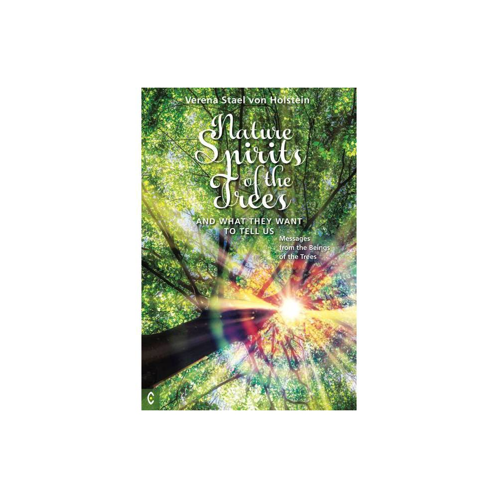 Nature Spirits Of The Trees And What They Want To Tell Us By Verena Sta L Von Holstein Paperback