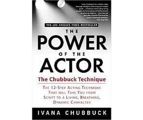 Power of the Actor : The Chubbuck Technique (Reprint) (Paperback) (Ivana Chubbuck) - image 1 of 1