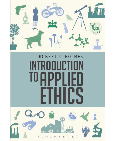 Introduction to Applied Ethics -  by Robert L. Holmes (Hardcover) - image 1 of 1