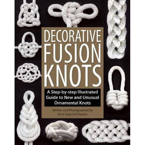 Decorative Fusion Knots - by  J D Lenzen (Paperback) - image 1 of 1