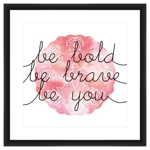 Be Bold Brave You 18X18 Wall Art - image 1 of 1