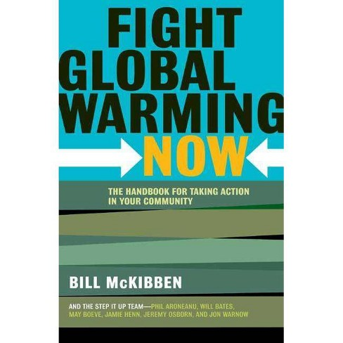 Fight Global Warming Now - by  Bill McKibben (Paperback) - image 1 of 1