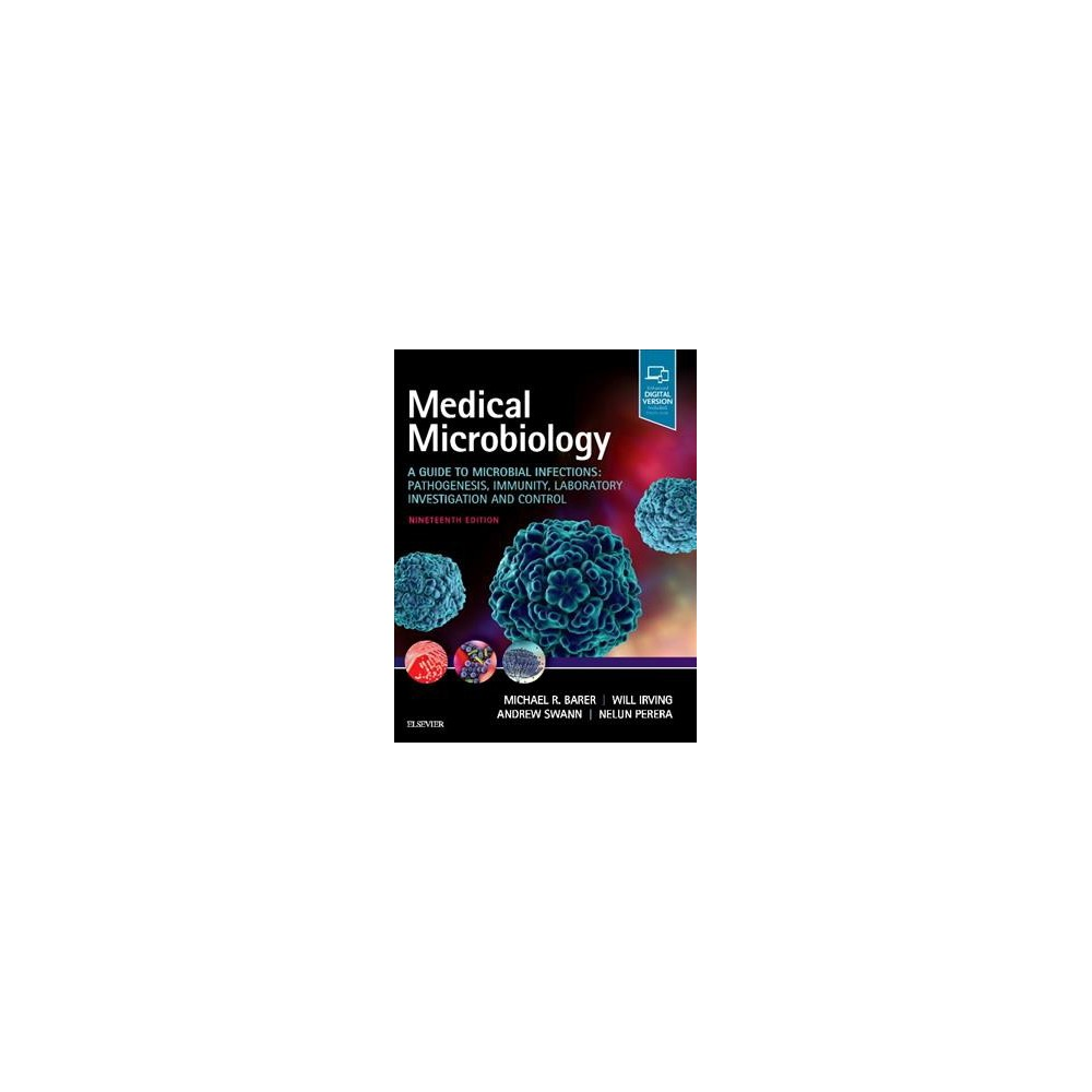 Medical Microbiology : A Guide to Microbial Infections: Pathogenesis, Immunity, Laboratory Investigation