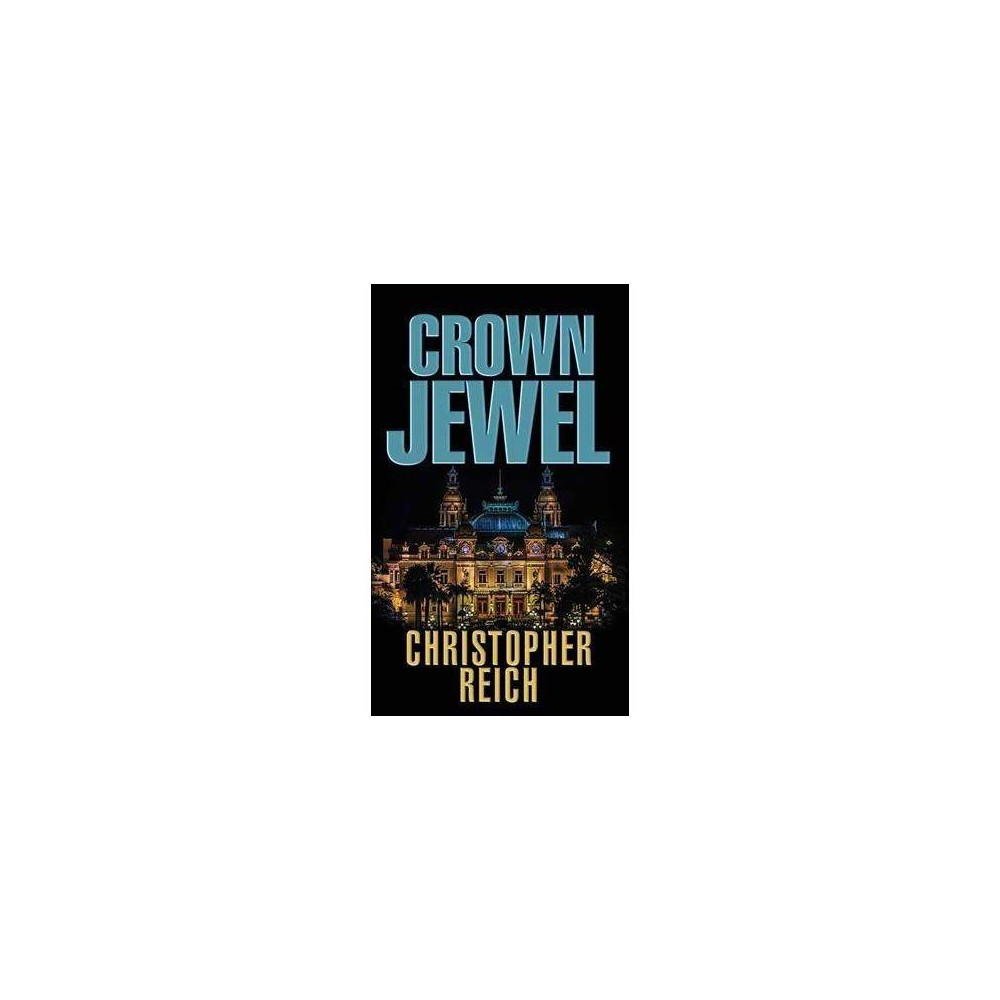 Crown Jewel - (Simon Riske) by Christopher Reich (Hardcover)