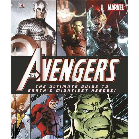Marvel: The Avengers: The Ultimate Guide to Earth's Mightiest Heroes! - (Hardcover) - image 1 of 1