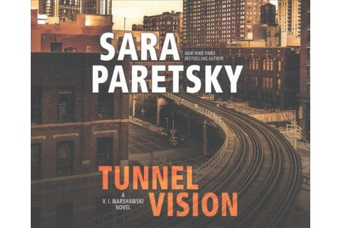Tunnel Vision (Unabridged) (CD/Spoken Word) (Sara Paretsky) - image 1 of 1
