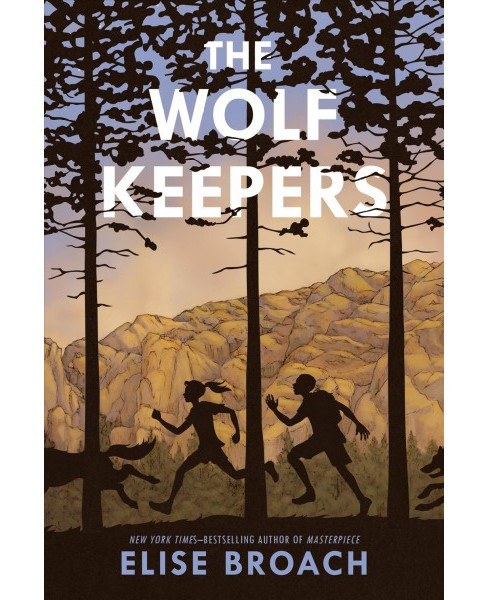 Wolf Keepers (Hardcover) (Elise Broach) - image 1 of 1