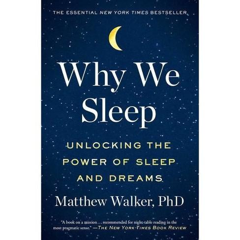 Why We Sleep - by Matthew Walker (Paperback) - image 1 of 1