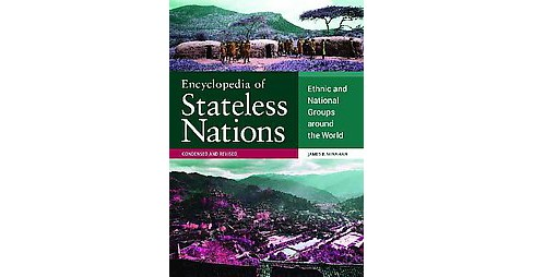 Encyclopedia of Stateless Nations : Ethnic and National Groups Around the World (Revised) (Hardcover) - image 1 of 1